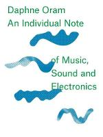 Daphne Oram - An Individual Note of...