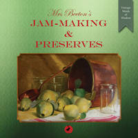 Mrs Beeton's Jam-Making and ...