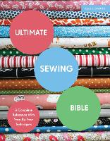 Ultimate Sewing Bible: A Complete...