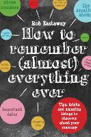 How to Remember (Almost) Everything,...