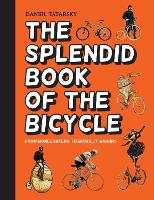 The Splendid Book of the Bicycle: ...