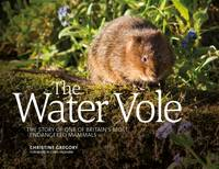 The Water Vole: The Story of One of...