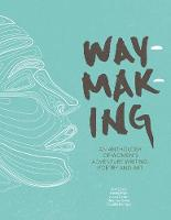 Waymaking: An anthology of women's...
