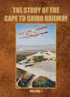 The Story of the Cape to Cairo ...