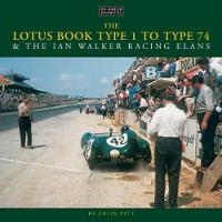 The Lotus Book Type 1 to Type 74 and...