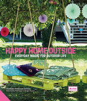 Happy Home Outside: Everyday Magic ...