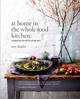 At Home in the Whole Food Kitchen:...