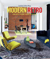 Modern Retro: From Rustic to Urban,...