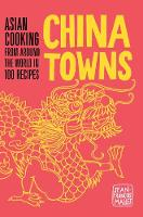China Towns: Asian Cooking from ...