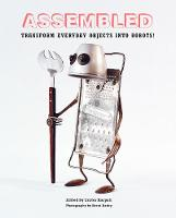 Assembled: Transform Everyday Objects...