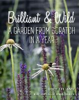 Brilliant and Wild: A Garden from...