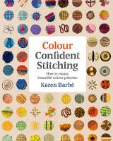 Colour Confident Stitching: How to...
