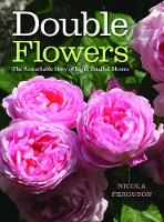 Double Flowers: The Remarkable Story...