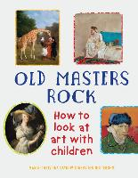Old Masters Rock: How to Look at Art...