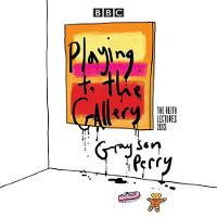 Grayson Perry: Playing to the ...