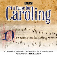 A Cause for Caroling: A Celebration ...