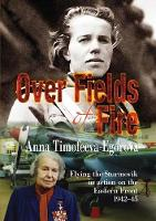 Over Fields of Fire: Flying the...