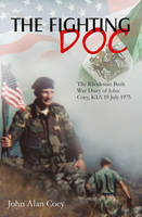 The Fighting Doc: The Rhodesian Bush...
