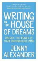 Writing in the House of Dreams: ...