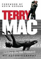 Terry Mac: Living for the Moment - My...
