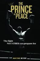 The Prince Of Peace: My Story