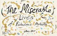 The Miserable Lives of Fabulous Artists