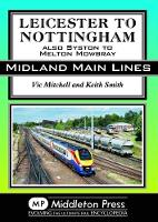 Leicester To Nottingham: also Syston...