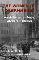 The Women of Obernheide: Jewish Women...