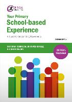 Your Primary School-Based Experience:...
