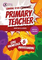 Learning to be a Primary Teacher: ...