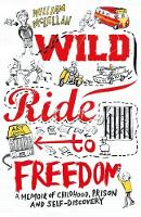 Wild Ride to Freedom: A Memoir of...
