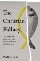 The Christian Fallacy: The Real Truth...