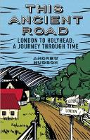 This Ancient Road: London to ...