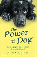 The The Power of Dog: How a Puppy...