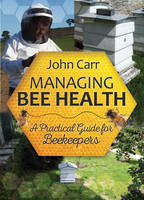 Managing Bee Health: A Practical ...