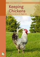 Keeping Chickens: Practical Advice ...