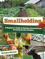 Smallholding: A Beginner's Guide to...