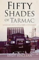 Fifty Shades of Tarmac: Adventures...
