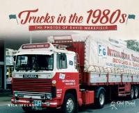 Trucks in the 1980s: The Photos of...