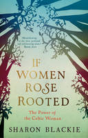 If Women Rose Rooted: The Power of ...