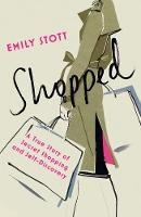 Shopped: A True Story of New Clothes,...