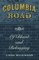 Columbia Road: Of Blood and Belonging