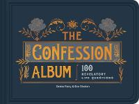 The Confession Album: 100 Revelatory...