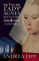 The Lady Agnes Mystery: Volume 1