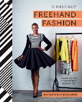 Freehand Fashion: Learn to Sew the...