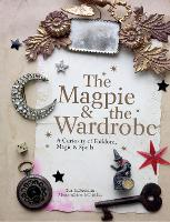 The Magpie and the Wardrobe: A...