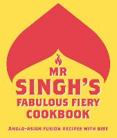 Mr Singh's Fabulous Fiery Cookbook:...