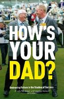 How's Your Dad?: Embracing Failure in...