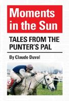 Moments in the Sun: Tales from the...