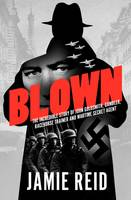 Blown: The Incredible Story of John...